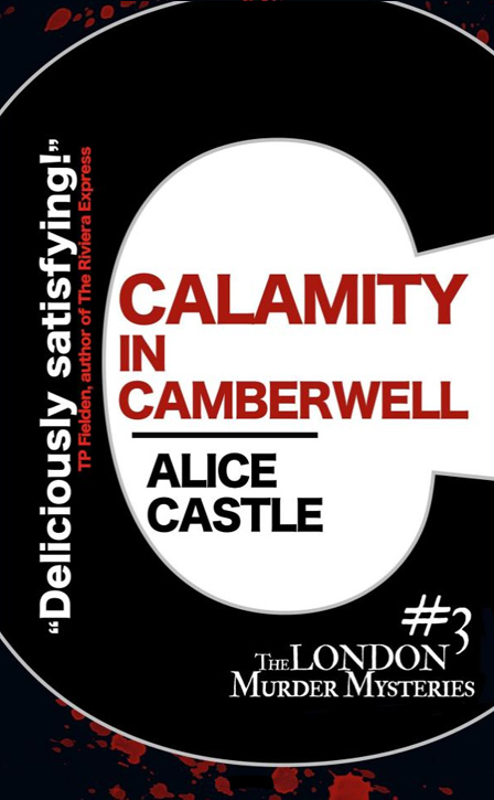 Calamity in Camberwell, Alice Castle